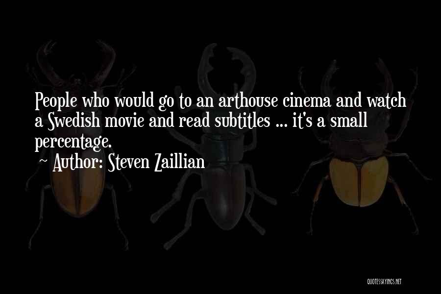 Arthouse Movie Quotes By Steven Zaillian