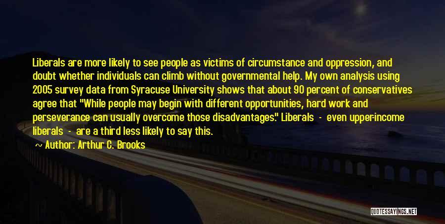 Arthur C. Brooks Quotes 876826
