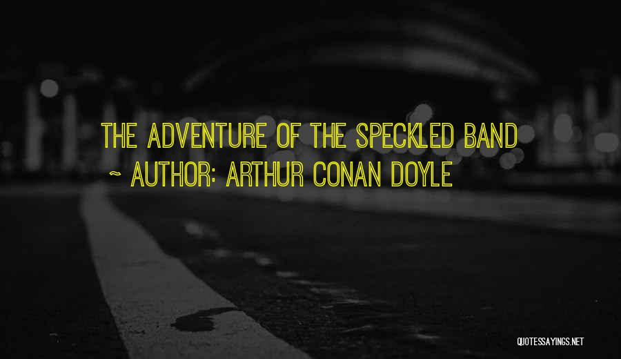 Arthur Conan Doyle Quotes 1845585