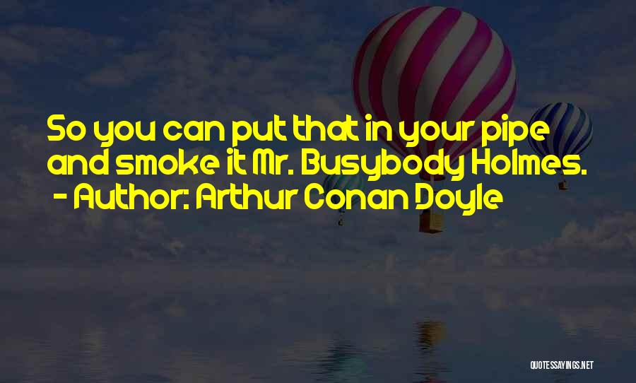Arthur Conan Doyle Quotes 382315