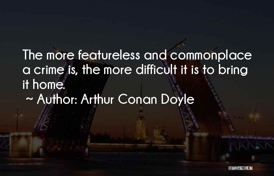 Arthur Conan Doyle Quotes 592404