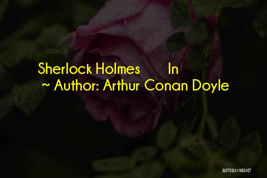 Arthur Conan Doyle Quotes 656329