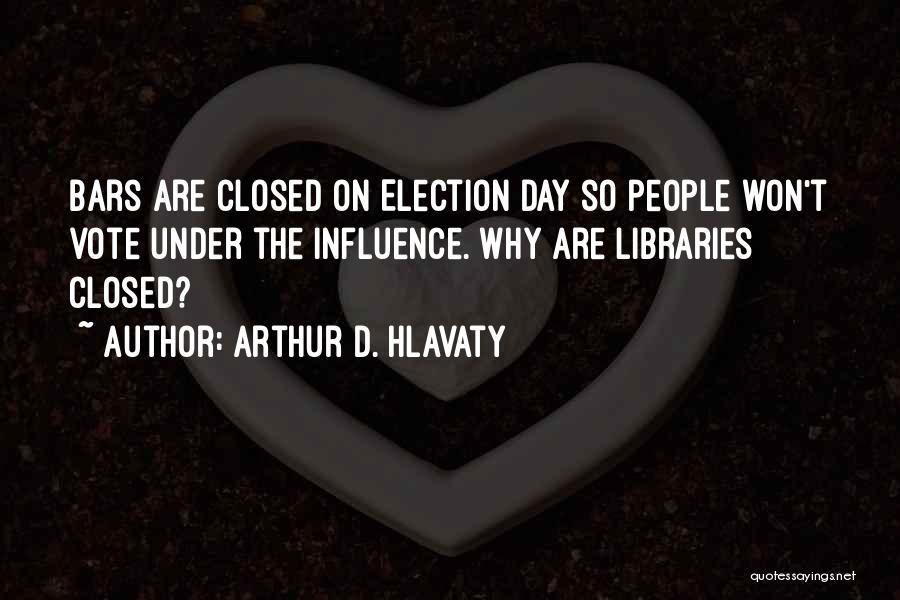 Arthur D. Hlavaty Quotes 567708