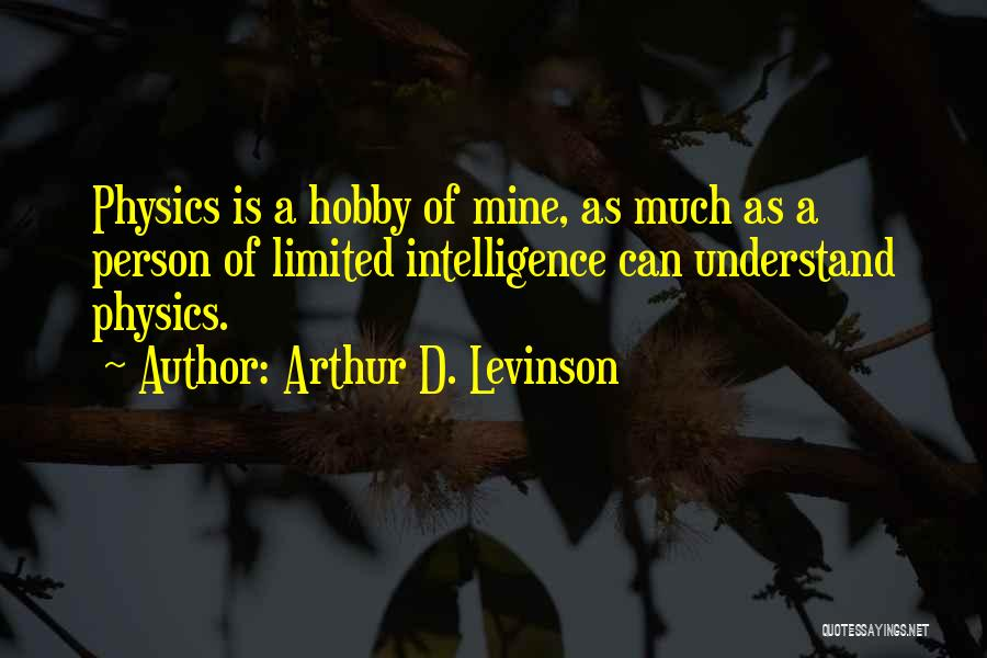Arthur D. Levinson Quotes 1046604