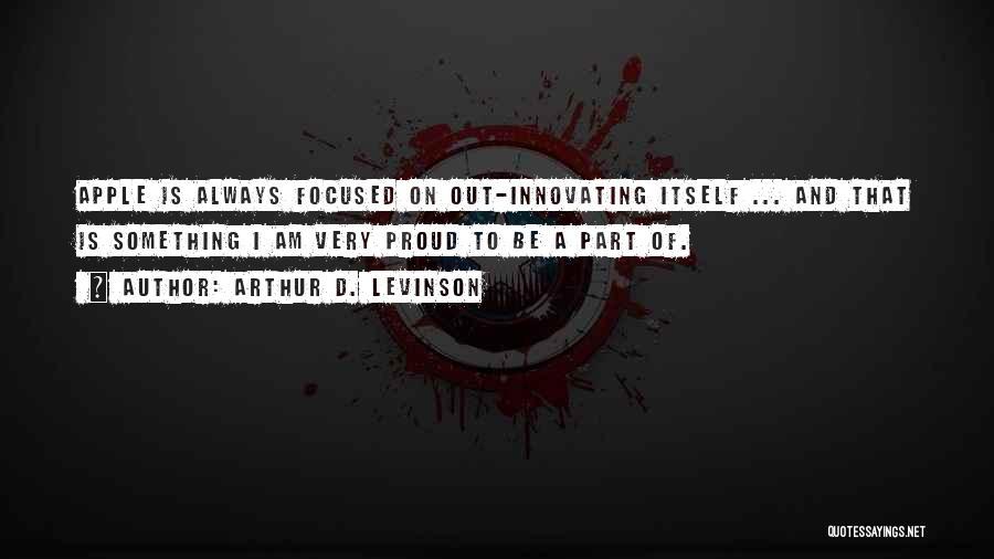Arthur D. Levinson Quotes 1531307