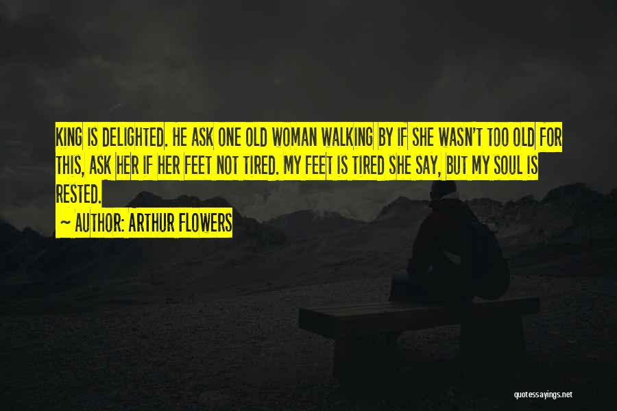 Arthur Flowers Quotes 713289
