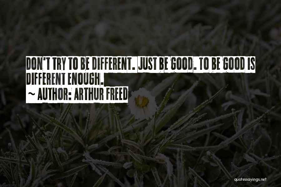 Arthur Freed Quotes 1631288