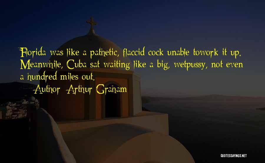 Arthur Graham Quotes 676016