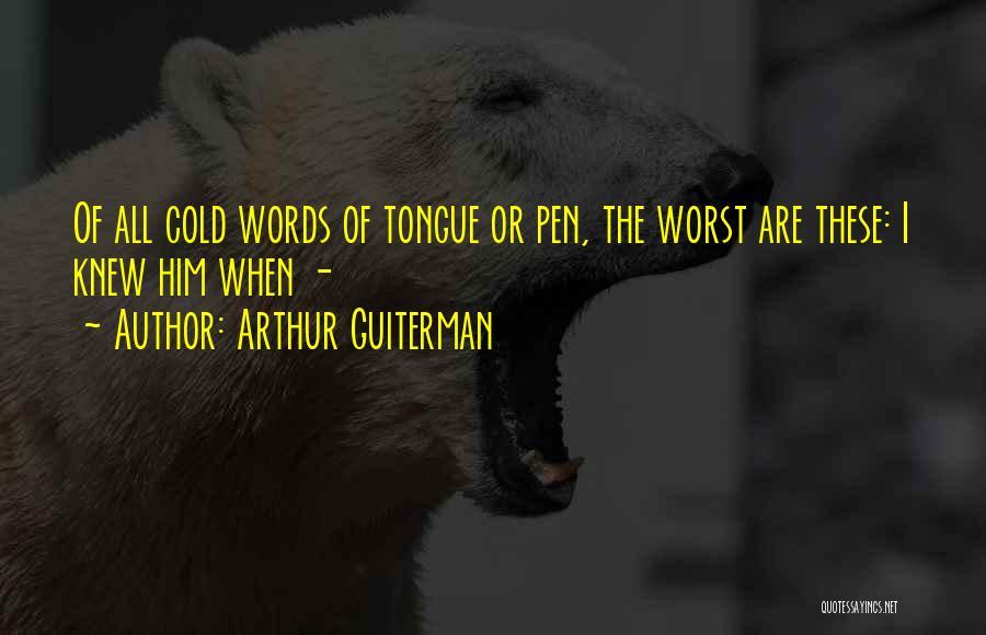 Arthur Guiterman Quotes 886934