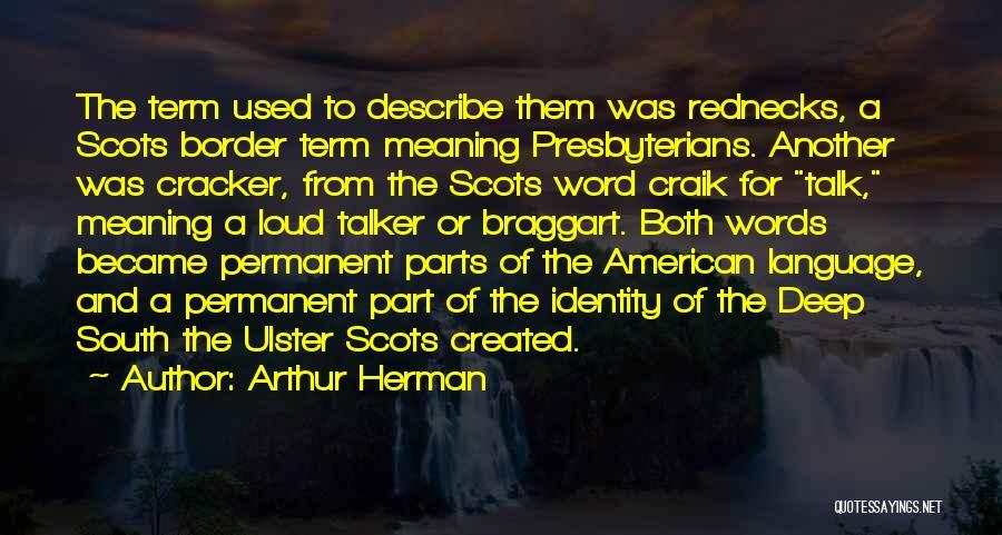 Arthur Herman Quotes 2153035