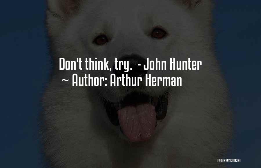 Arthur Herman Quotes 448570
