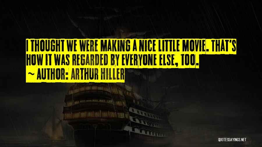 Arthur Hiller Quotes 1511480