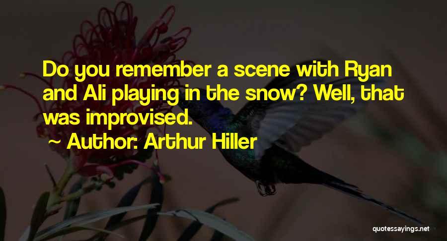 Arthur Hiller Quotes 312088