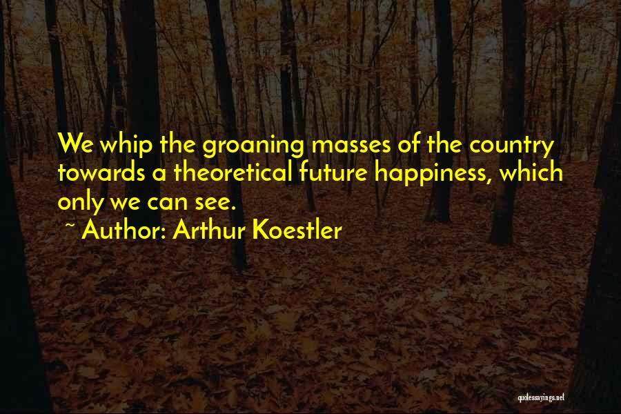 Arthur Koestler Quotes 1041191