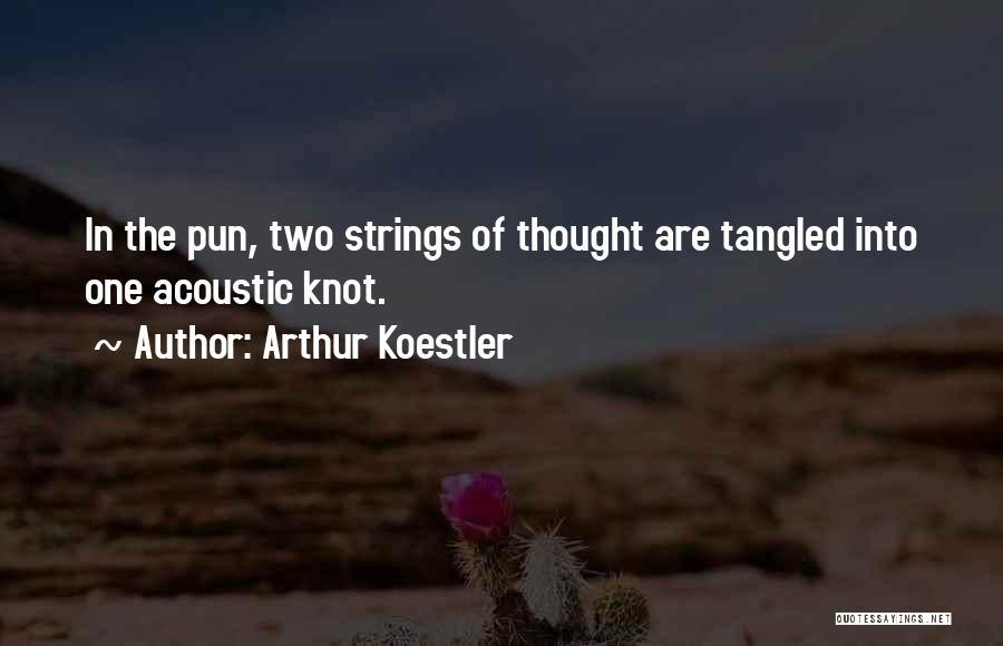 Arthur Koestler Quotes 1116986