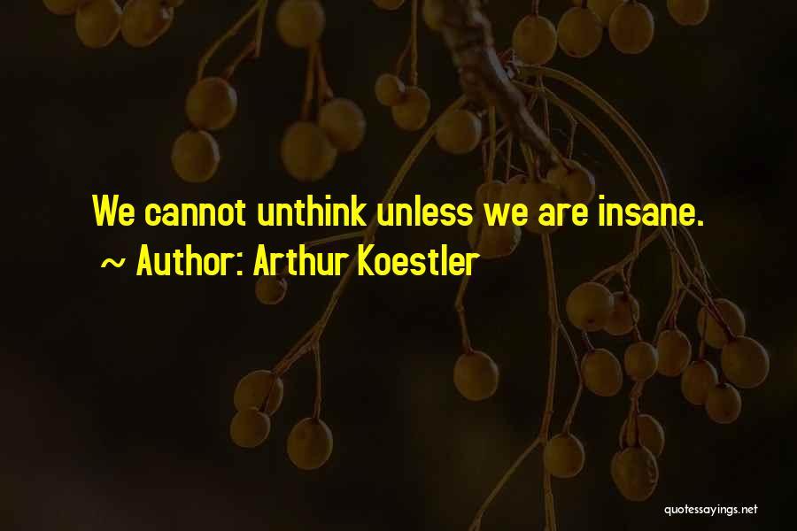 Arthur Koestler Quotes 1131923