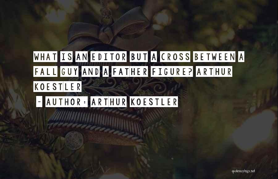 Arthur Koestler Quotes 1305028