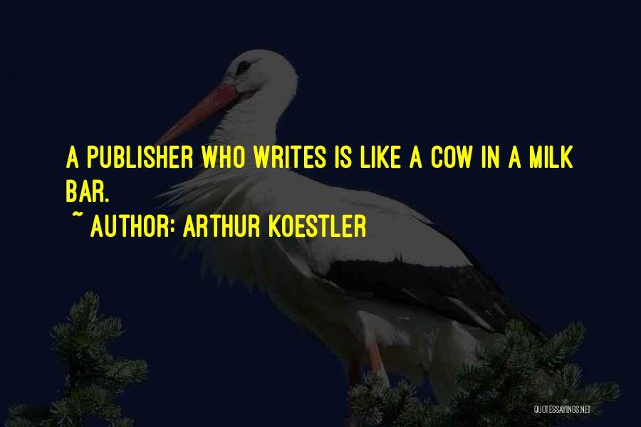 Arthur Koestler Quotes 1367031
