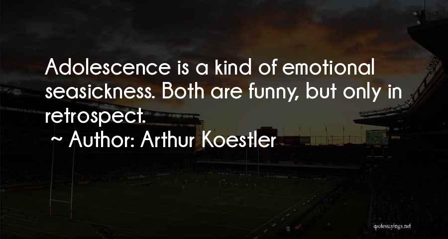 Arthur Koestler Quotes 1622726