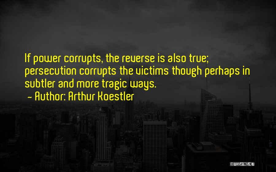 Arthur Koestler Quotes 1638249