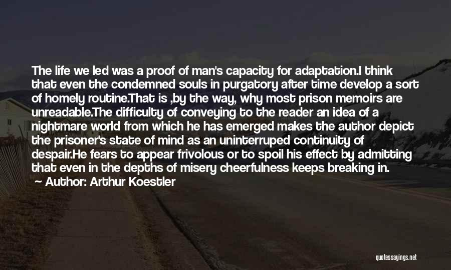 Arthur Koestler Quotes 1749548