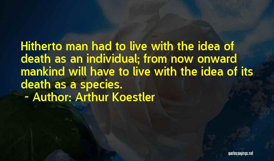 Arthur Koestler Quotes 2050743