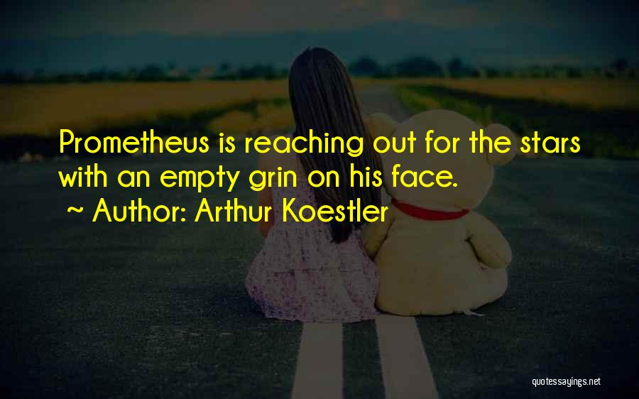 Arthur Koestler Quotes 734473