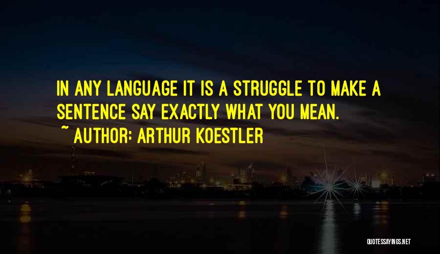 Arthur Koestler Quotes 744617