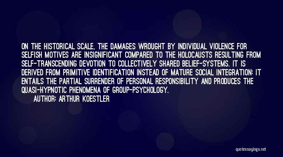 Arthur Koestler Quotes 800990