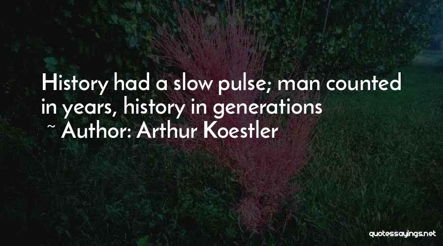 Arthur Koestler Quotes 891194