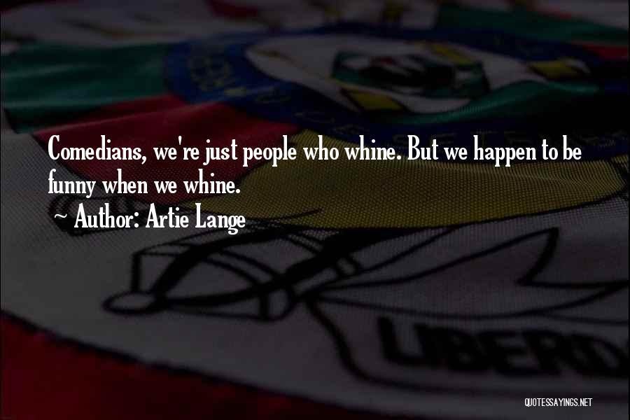 Artie Lange Quotes 1248174