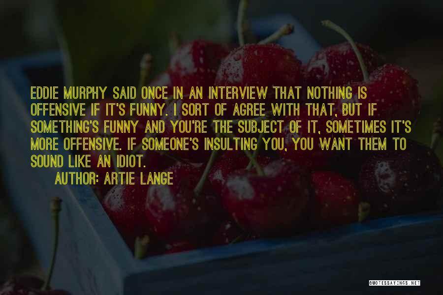 Artie Lange Quotes 1396543