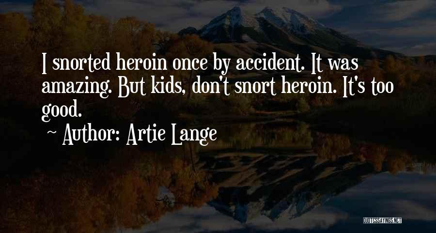 Artie Lange Quotes 1786946