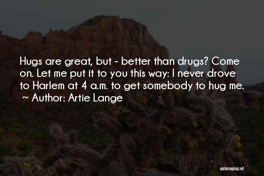 Artie Lange Quotes 211194