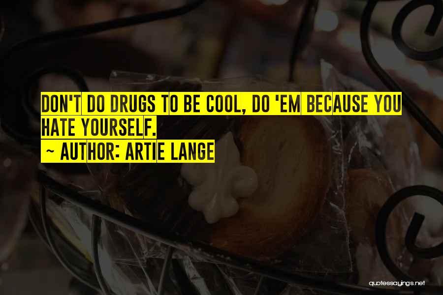 Artie Lange Quotes 651227