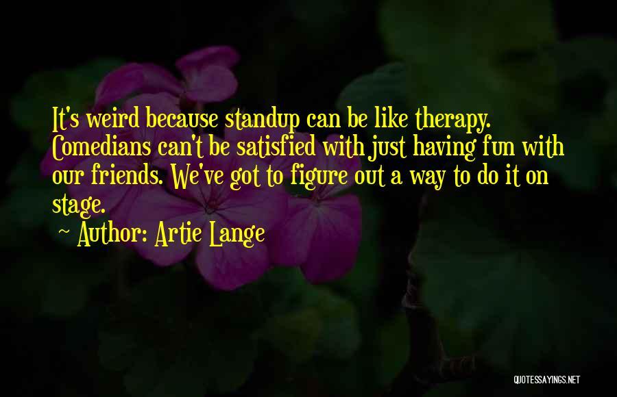 Artie Lange Quotes 734837