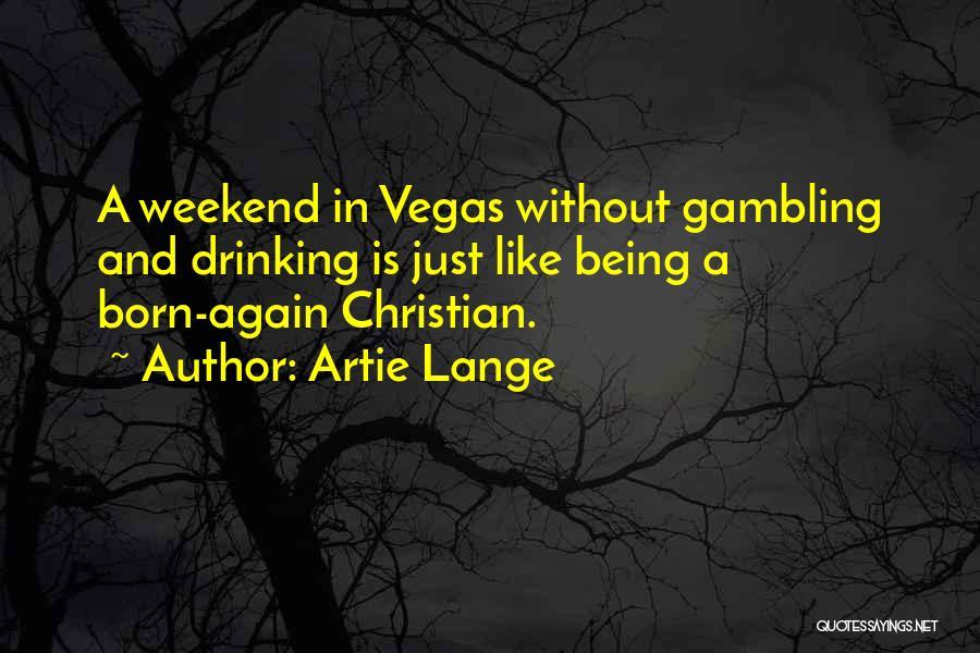 Artie Lange Quotes 895729