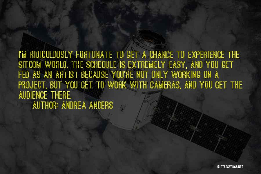 Artist And Audience Quotes By Andrea Anders