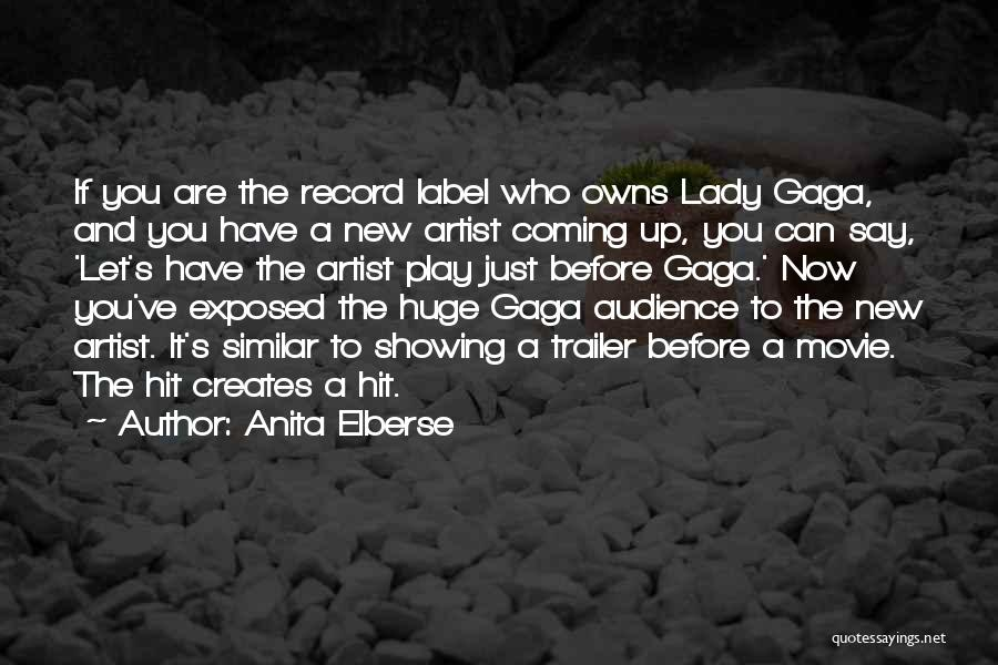 Artist And Audience Quotes By Anita Elberse
