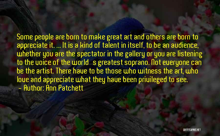 Artist And Audience Quotes By Ann Patchett