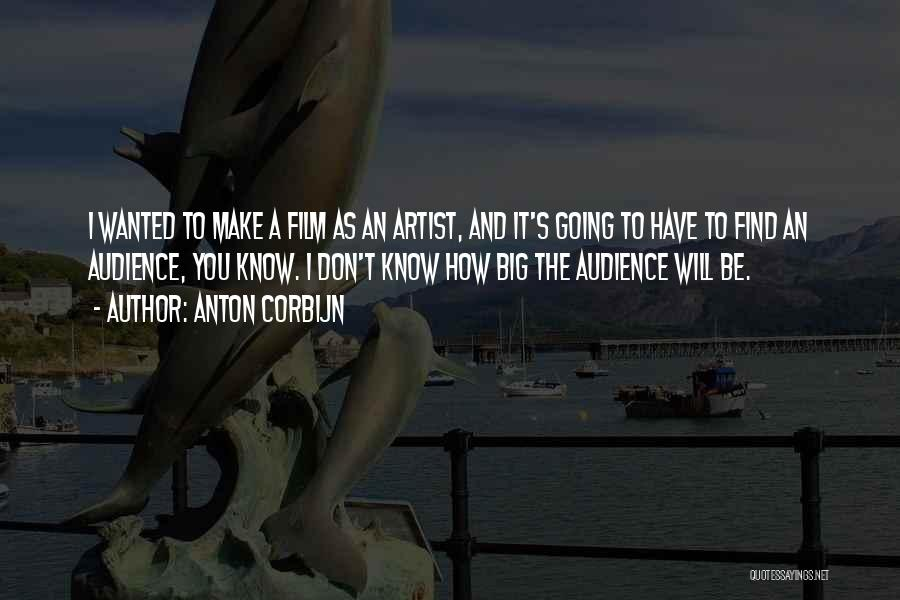 Artist And Audience Quotes By Anton Corbijn