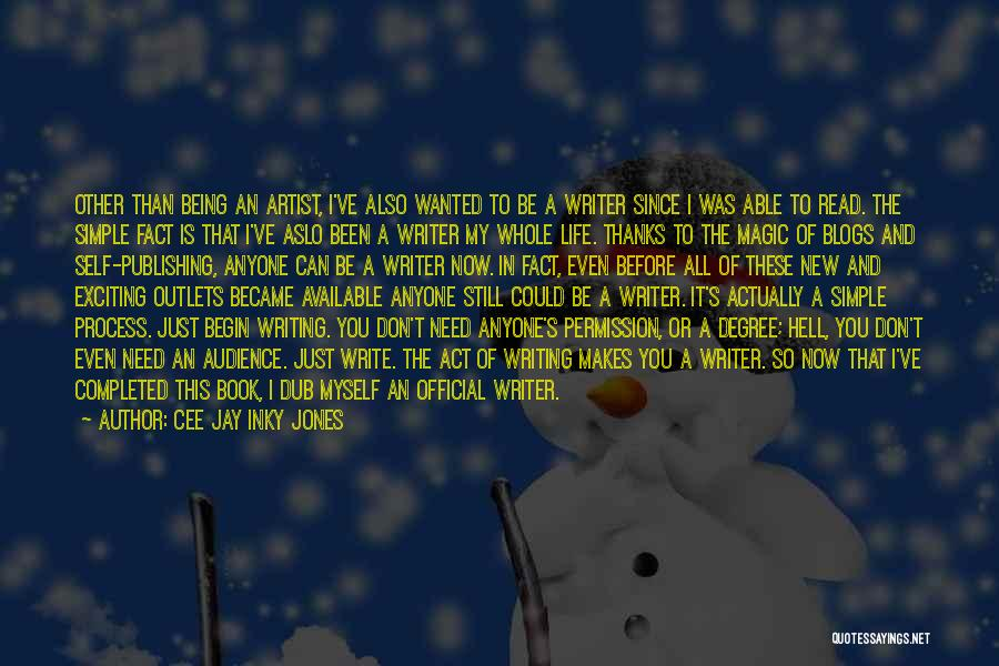 Artist And Audience Quotes By Cee Jay Inky Jones