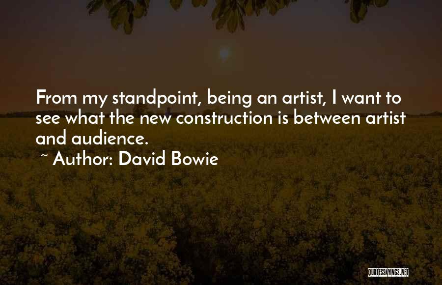 Artist And Audience Quotes By David Bowie