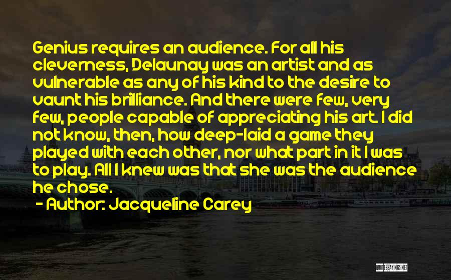 Artist And Audience Quotes By Jacqueline Carey