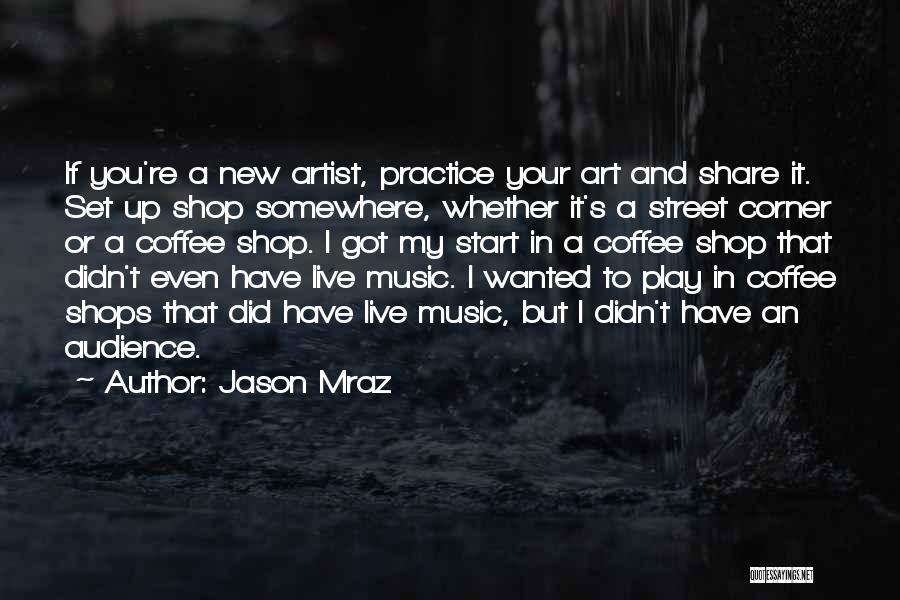Artist And Audience Quotes By Jason Mraz