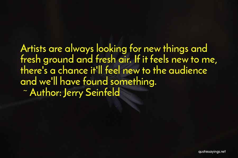 Artist And Audience Quotes By Jerry Seinfeld