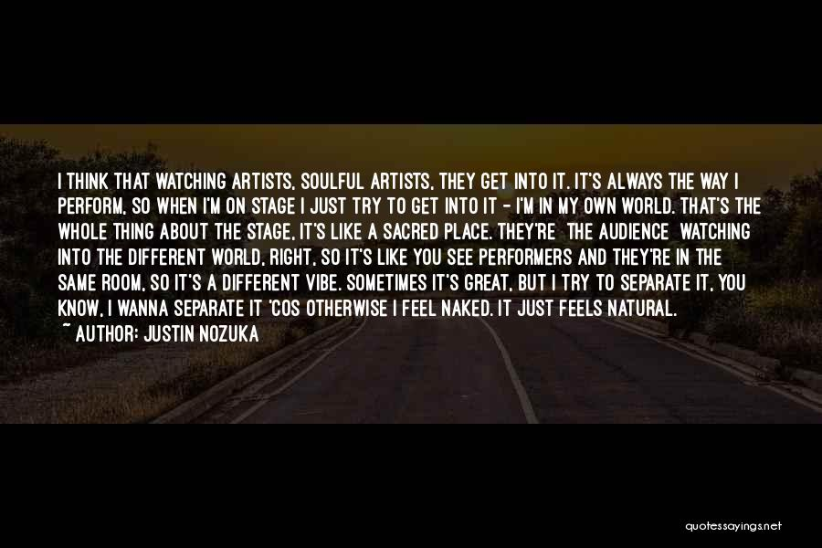 Artist And Audience Quotes By Justin Nozuka