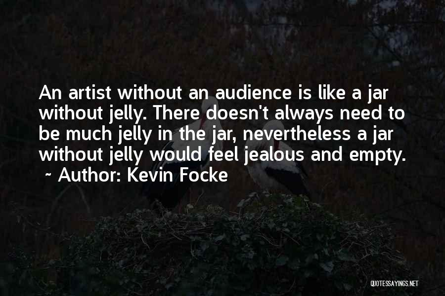 Artist And Audience Quotes By Kevin Focke
