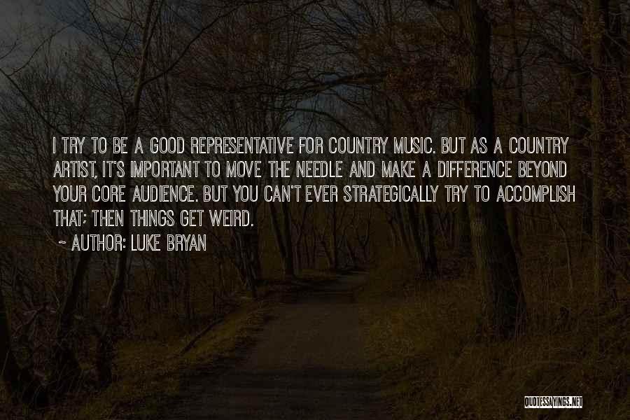 Artist And Audience Quotes By Luke Bryan
