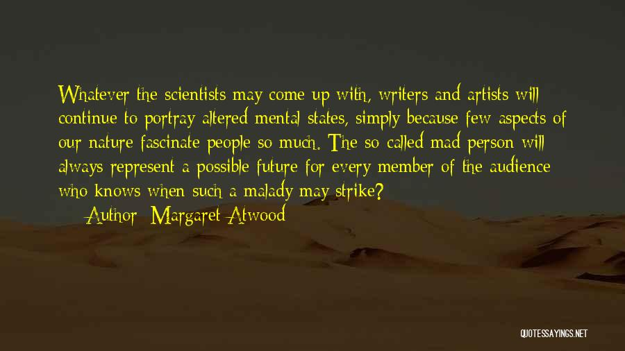 Artist And Audience Quotes By Margaret Atwood